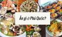 Kinh nghiệm ăn uống khi đi du lịch Phú Quốc vào dịp Tết